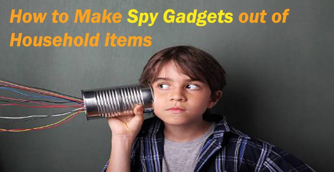 How to make spy gadgets out of household items