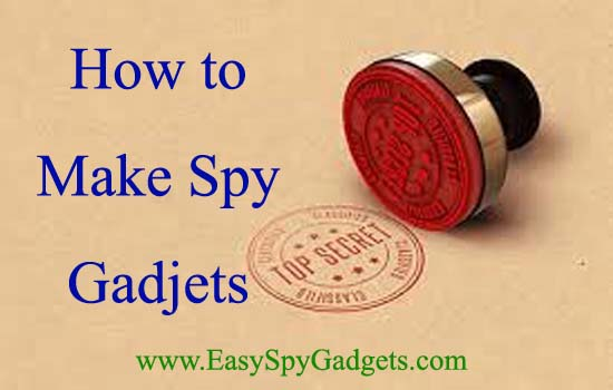 How to Make Spy Gadjets