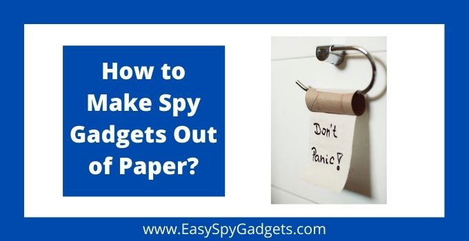 How to Make Spy Gadgets Out of Paper